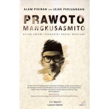 Prawoto Mangkusasmito - Alam Pikiran dan Jejak Perjuangan