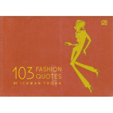 103 Fashion Quotes by Ichwan Thoha
