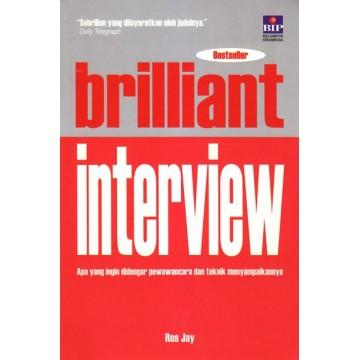 Brilliant Interview (Apa Yang Ingin Didengar Pewawancara dan Teknik Menyampaikannya)