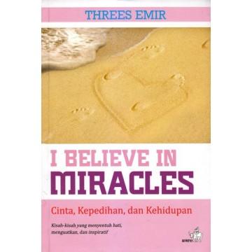 I Believe in Miracles: Cinta Kepedihan dan Kehidupan